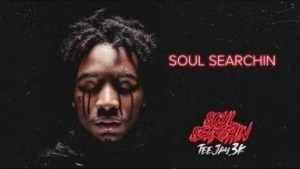Teejay3k - Soul Searchin